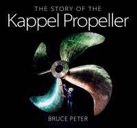 The Story of the Kappel Propeller by Bruce Peter