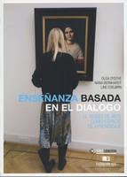 Ensenanza Basada En El Dialogo El Museo de Arte Como Espacio de Aprendizaje by Olga Dysthe, Nana Bernhardt, Line Esbjorn