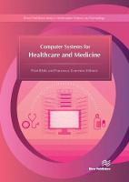 Computer Systems for Healthcare and Medicine by Piotr (Warsaw University of Technology, Poland) Bilski