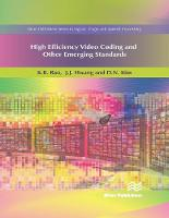 High Efficiency Video Coding and Other Emerging Standards by Kamisetty R. (University of Texas at Arlington, USA) Rao, J. J. (Kunsan National University, South Korea) Hwang, D. N. (Se Kim