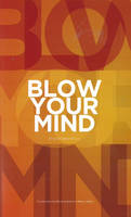 Blow Your Mind by Kristian Steenstrup
