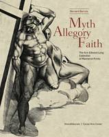 Myth, Allegory, Faith by Bernard Barryte, Bernardine Barnes, Jonathan Bober