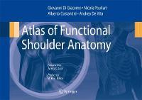 Atlas of Functional Shoulder Anatomy by Giovanni Di Giacomo