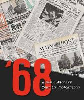 68 A Revolutionary Year in Photographs by Carlo Bata, Gianni Morelli
