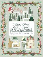 The Atlas of Fairy Tales by Claudia Bordin