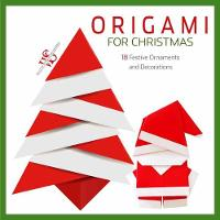 Origami for Christmas 18 Festive Ornaments and Decorations by Franziska Panitz, Suzanne Blume
