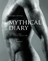 Mythical Diary - Sculptures from the Farnese Collection by Luigi Spina, Philippe Daverio, Giovanni Fiorentino, Luigi Spina