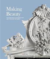 Making Beauty The Ginori Porcelain Manufactory and its Progeny of Statues by Tomaso Montanari