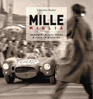 Mille Miglia 1927-1957 Immagini di una Vita / A Race in Pictures by Leonardo Acerbi