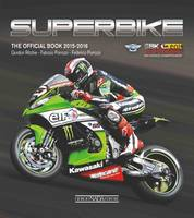 Superbike The Official Book by Fabrizio Porrozzi, Gordon Ritchie, Federico Porrozzi