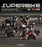 Superbike 2017/2018 The Official Book by Gordon Richie, Fabrizio Porrozzi, Federico Porrozzi