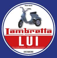 Lambretta Liu History, Models & Documentation by Vittorio Tessera