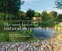 The 100 Most Beautiful Natural Swimming Pools by Jean Vanhoof