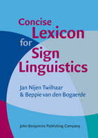 Concise Lexicon for Sign Linguistics by Jan Nijen Twilhaar, Beppie van den Bogaerde