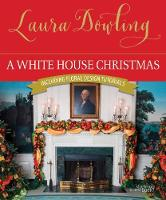 A White House Christmas by Laura Dowling