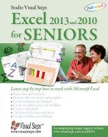 Excel 2013 and 2010 for Seniors Learn Step by Step How to Work with Microsoft Excel by Studio Visual Steps