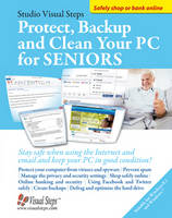 Protect, Backup and Clean Your PC for Seniors Stay Safe When Using the Internet and Email and Keep Your PC in Good Condition! by Studio Visual Steps
