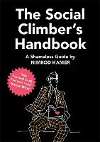 The Social Climber's Handbook A Shameless Guide by Nimrod Kamer
