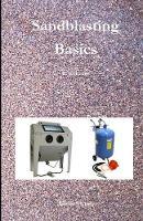 Sandblasting Basics by Eddy Convens
