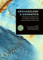 Archaeology and Geomatics Harvesting the benefits of 10 years of training in the Iberian Peninsula (2006-2015) by Victorino Mayoral Herrera