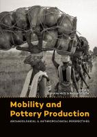 Mobility and Pottery Production Archaeological and Anthropological Perspectives by Caroline Heitz