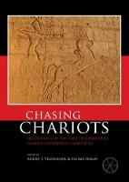 Chasing Chariots Proceedings of the first international Chariot Conference (Cairo 2012) by Andre J. Veldmeijer