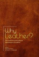 Why Leather? The Material and Cultural Dimensions of Leather by Susanna Harris