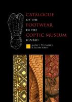 Catalogue of the Footwear in the Coptic Museum (Cairo) by Salima Ikram
