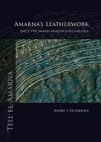 Amarna's Leatherwork Part I. Preliminary Analysis and Catalogue by Andre J. Veldmeijer