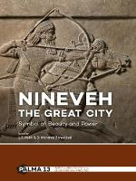 Nineveh, the Great City Symbol of Beauty and Power by Lucas P. Petit
