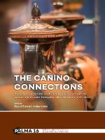 The Canino Connections The history and restoration of ancient Greek vases from the excavations of Lucien Bonaparte, Prince of Canino (1775-1840) by Ruurd Binnert Halbertsma