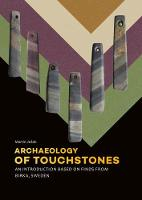 Archaeology of Touchstones An introduction based on finds from Birka, Sweden by Martin Jezek