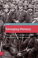 Emerging Memory Photographs of Colonial Atrocity in Dutch Cultural Remembrance by Paul de Bijl