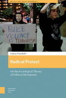 Radical Protest On the Sociological Theory of Political Movements by H. Pettenkofer