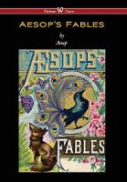 Aesop's Fables (Wisehouse Classics Edition) by Aesop