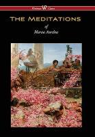The Meditations of Marcus Aurelius (Wisehouse Classics Edition) by Marcus Aurelius