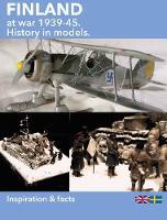Finland at War, 1939-45 History in Models by Urban Gardini