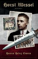 Horst Wessel En Biografi by Hanns Heinz Ewers