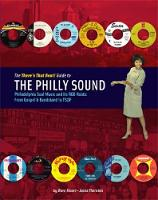 The There's That Beat! Guide To The Philly Sound Philadelphia Soul Music and its R&B Roots: From Gospel & Bandstand to TSOP by Dave Moore, Jason Thornton
