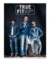 True Fit A Collected History of Denim by Viktor Fredback, Fredrik Ottoson, Rickard Eklund