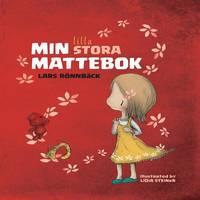 Min Lilla Stora Mattebok by Lars, M.D., Ph.D. Ronnback