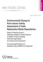 Environmental Change in Post-Closure Safety Assessment of Solid Radioactive Waste Repositories Report of Working Group 3 Reference Models for Waste Disposal of EMRAS II Topical Heading Reference Appro by International Atomic Energy Agency