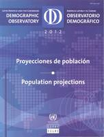 Latin America and the Caribbean Demographic Observatory 2012 (English/Spanish Edition) Population Projections by United Nations