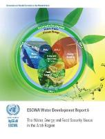 The water, energy and food security nexus in the Arab region by United Nations: Economic and Social Commission for Western Asia
