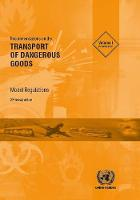 Recommendations on the transport of dangerous goods model regulations by United Nations: Committee of Experts on the Transport of Dangerous Goods