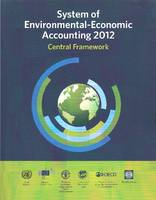 System of environmental-economic accounting 2012 central framework by United Nations: Department of Economic and Social Affairs