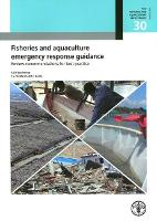 Fisheries and Aquaculture Emergency Response Guidance Review Recommendations for Best Practice by Benjamin Cattermoul, Food and Agriculture Organization, David Brown
