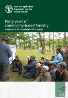 Forty years of community-based forestry a review of its extent and effectiveness by Don Gilmour, Food and Agriculture Organization