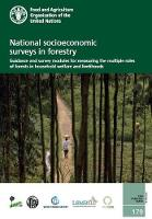 National socioeconomic surveys in forestry guidance and survey modules for measuring the multiple roles of forests in household welfare and livelihoods by Food and Agriculture Organization, Riyong Kim Bakkegaard