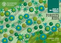 Forests for Kids: Learning Guide Age 8-13 by Food and Agriculture Organization of the United Nations
